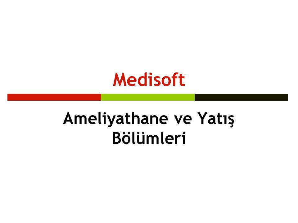 Medisoft Ameliyathane ve Yatış Bölümleri