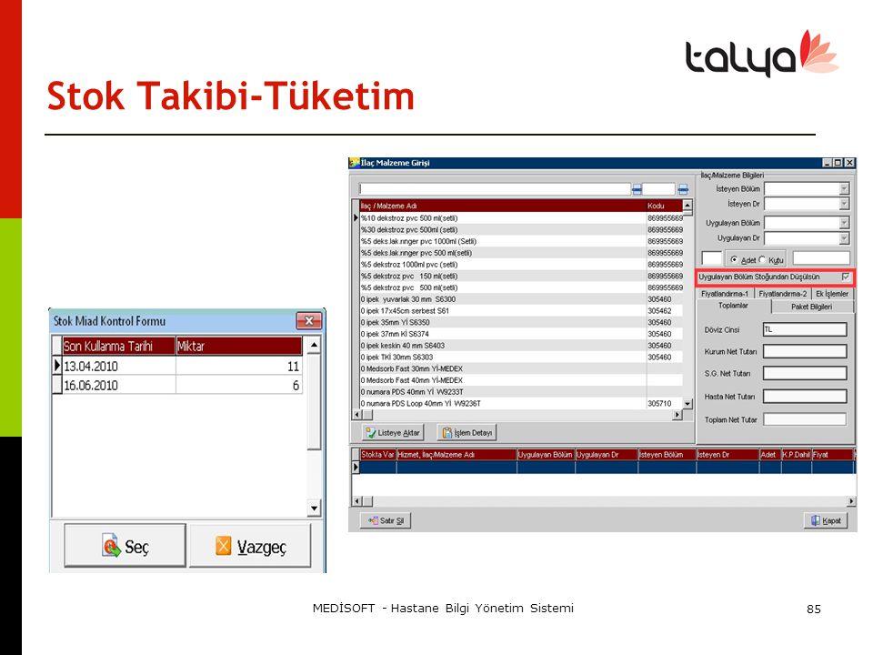 Stok Takibi-Tüketim MEDİSOFT - Hastane Bilgi Yönetim Sistemi 85