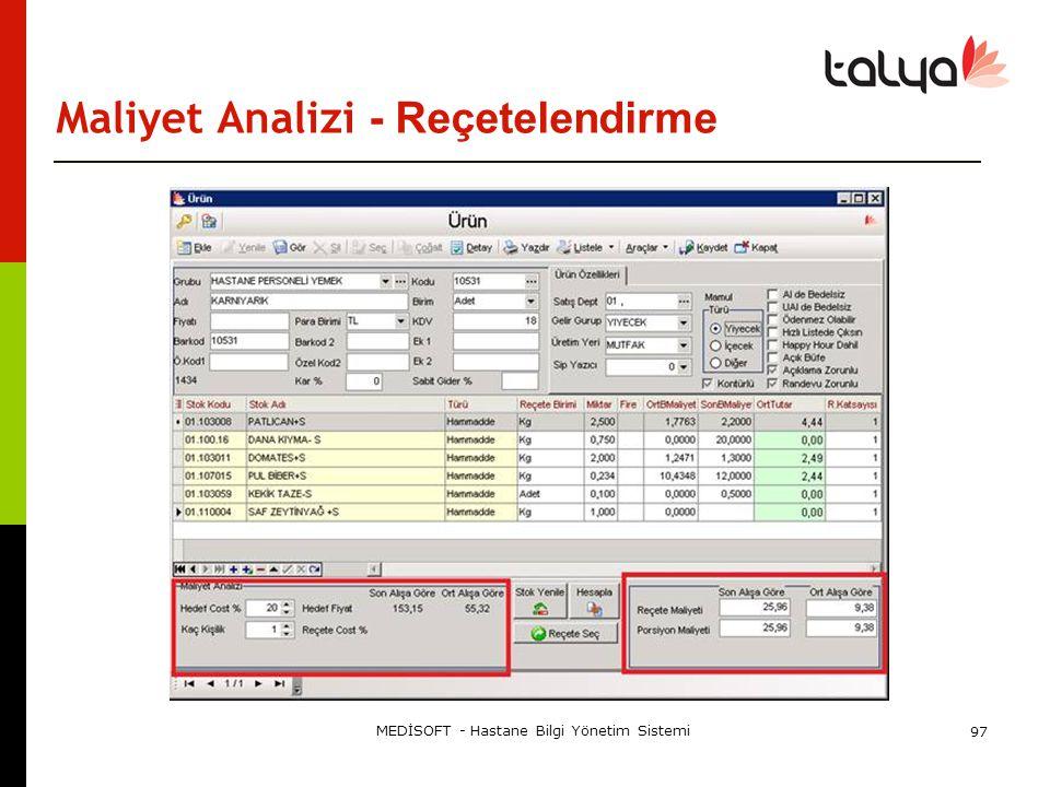 Maliyet Analizi - Reçetelendirme MEDİSOFT - Hastane Bilgi Yönetim Sistemi 97