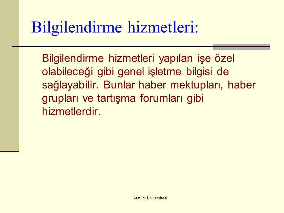 Atatürk Üniversitesi Bilgilendirme hizmetleri: Bilgilendirme hizmetleri yapılan işe özel olabileceği gibi genel işletme bilgisi de sağlayabilir. Bunla