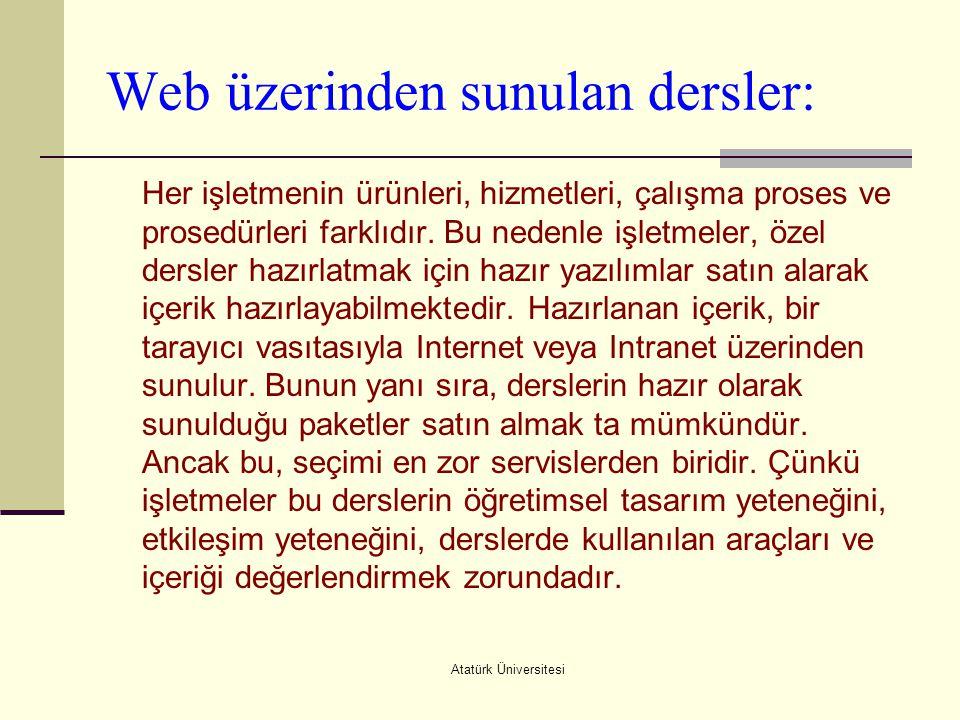 Atatürk Üniversitesi Web üzerinden sunulan dersler: Her işletmenin ürünleri, hizmetleri, çalışma proses ve prosedürleri farklıdır. Bu nedenle işletmel