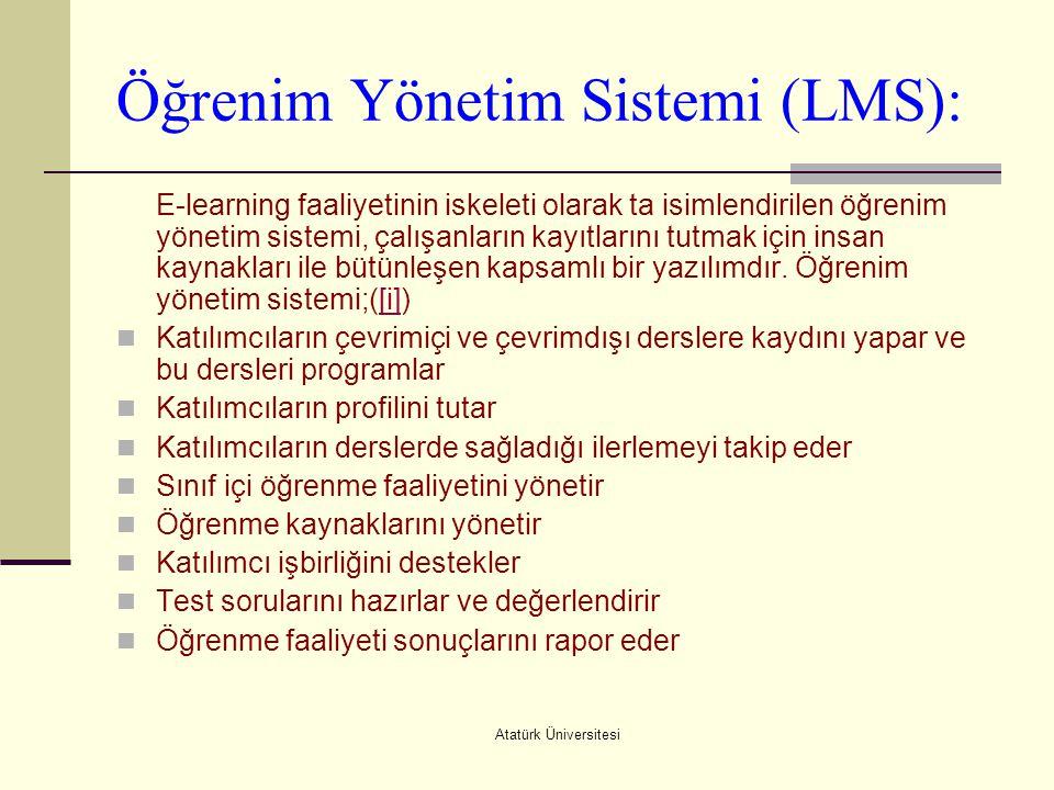 Atatürk Üniversitesi Öğrenim Yönetim Sistemi (LMS): E-learning faaliyetinin iskeleti olarak ta isimlendirilen öğrenim yönetim sistemi, çalışanların ka