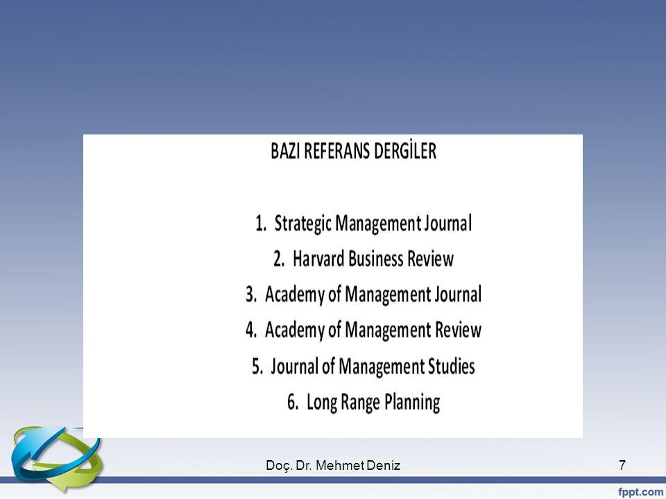 •Stratejik Yönetim, tepe yönetiminin bir fonksiyonudur.