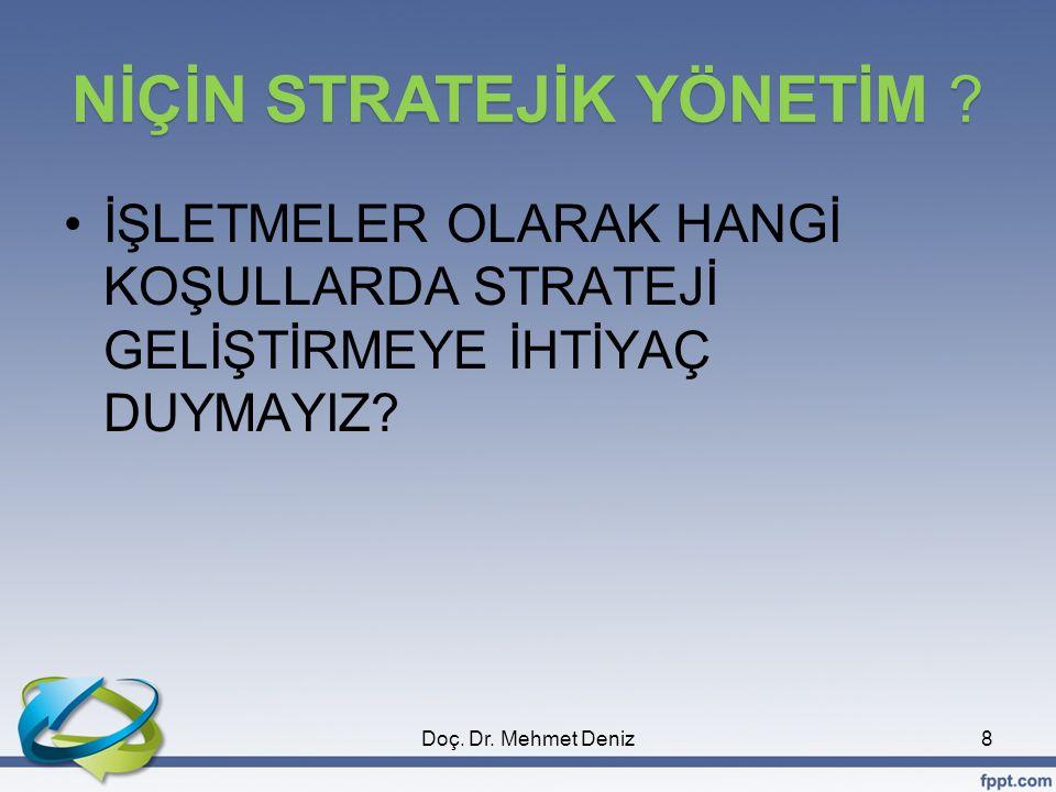 ÖZETLE: STRATEJİ •Strateji, basit bir ifadeyle PLAN dır.