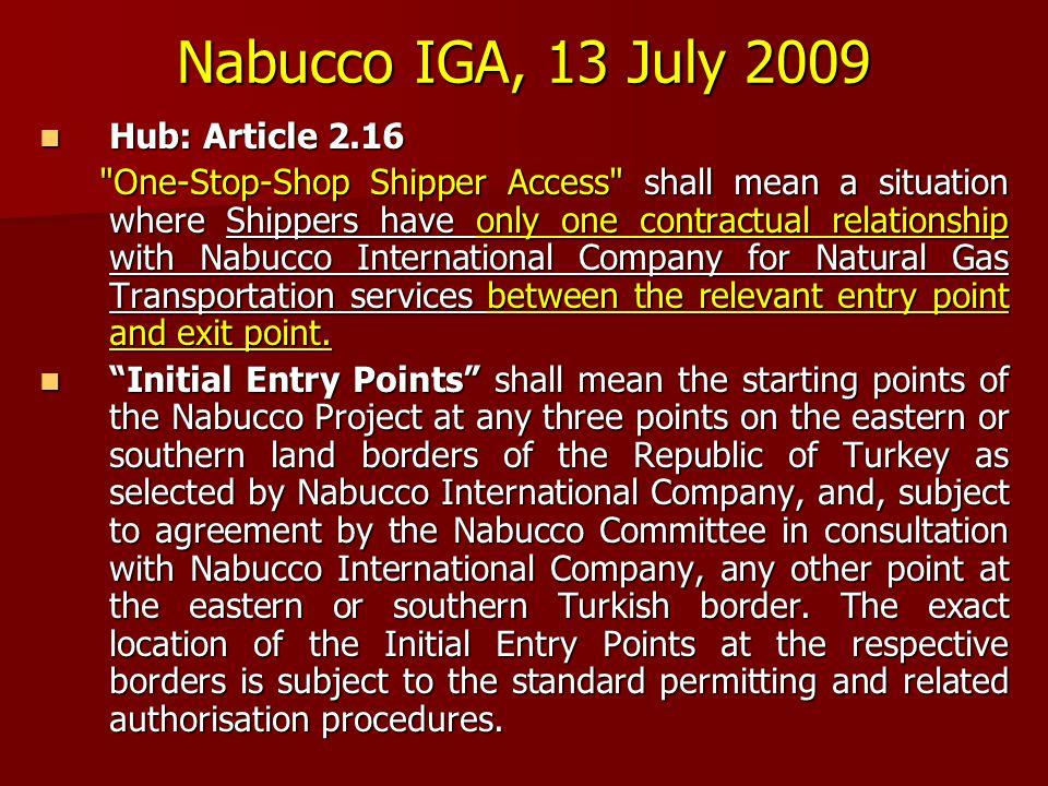Nabucco IGA, 13 July 2009  Hub: Article 2.16