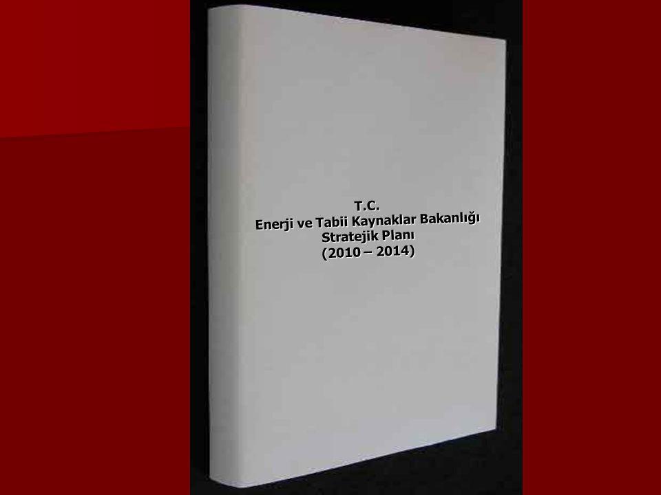 T.C. Enerji ve Tabii Kaynaklar Bakanlığı Stratejik Planı (2010 – 2014)