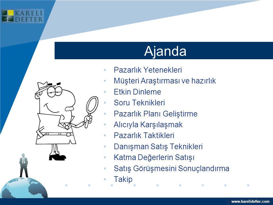 www.company.com Ajanda Company LOGO www.karelidefter.com •Pazarlık Yetenekleri •Müşteri Araştırması ve hazırlık •Etkin Dinleme •Soru Teknikleri •Pazar