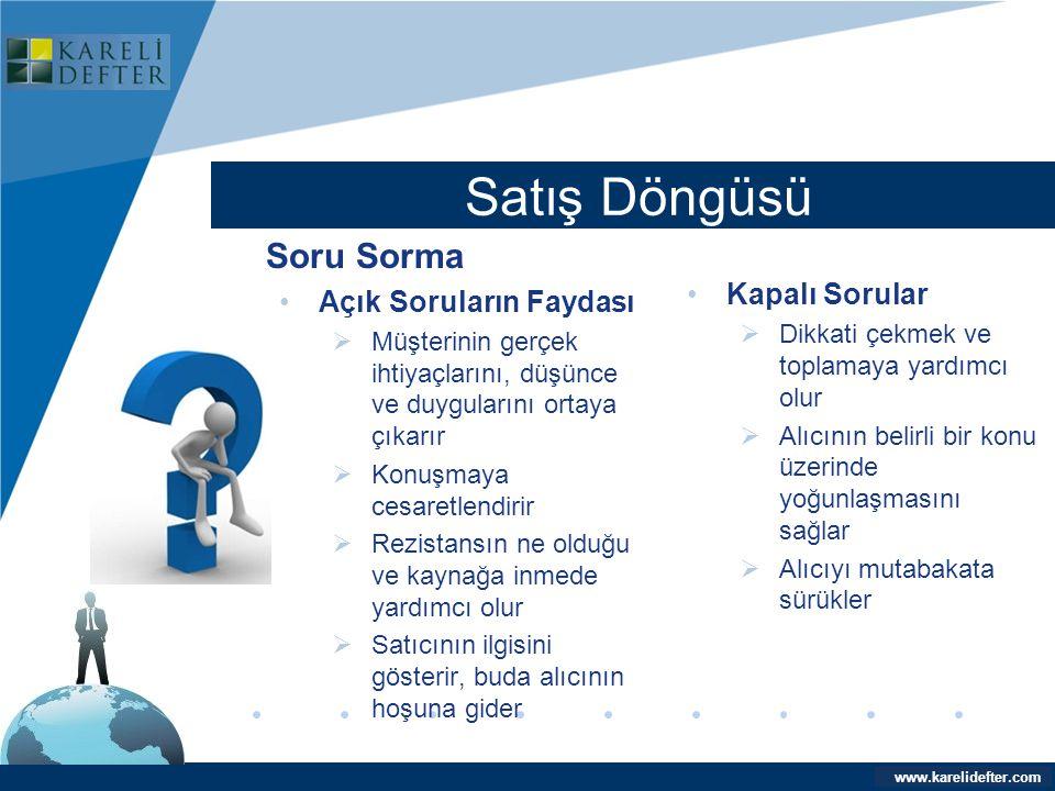 www.company.com Satış Döngüsü Company LOGO www.karelidefter.com Soru Sorma •Açık Soruların Faydası  Müşterinin gerçek ihtiyaçlarını, düşünce ve duygu