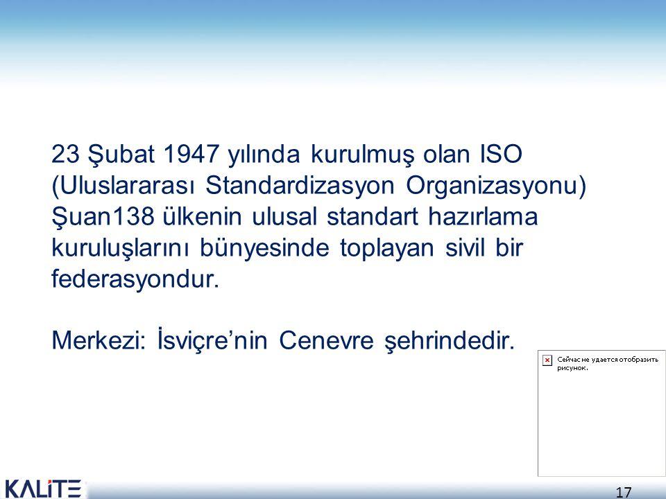 18 ISO 9000, Kalite Yönetimi ve Kalite Güvencesi Standartlarının seçimi ve kullanımı için bir rehberdir.