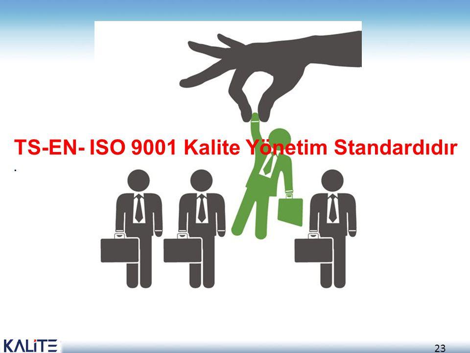 24 TS EN ISO 9001-KALİTE YÖNETİM SİSTEMİNİN SÜREKLİ İYİLEŞTİRİLMESİ ŞARTLAR MÜŞTERİ TATMİN Ürün gerçek- leştirme ÜRÜN Kaynak Yönetimi Ölçme analiz ve i yileştirme Yönetim Sorumluluğu GİRDİ ÇIKTI MÜŞTERİ