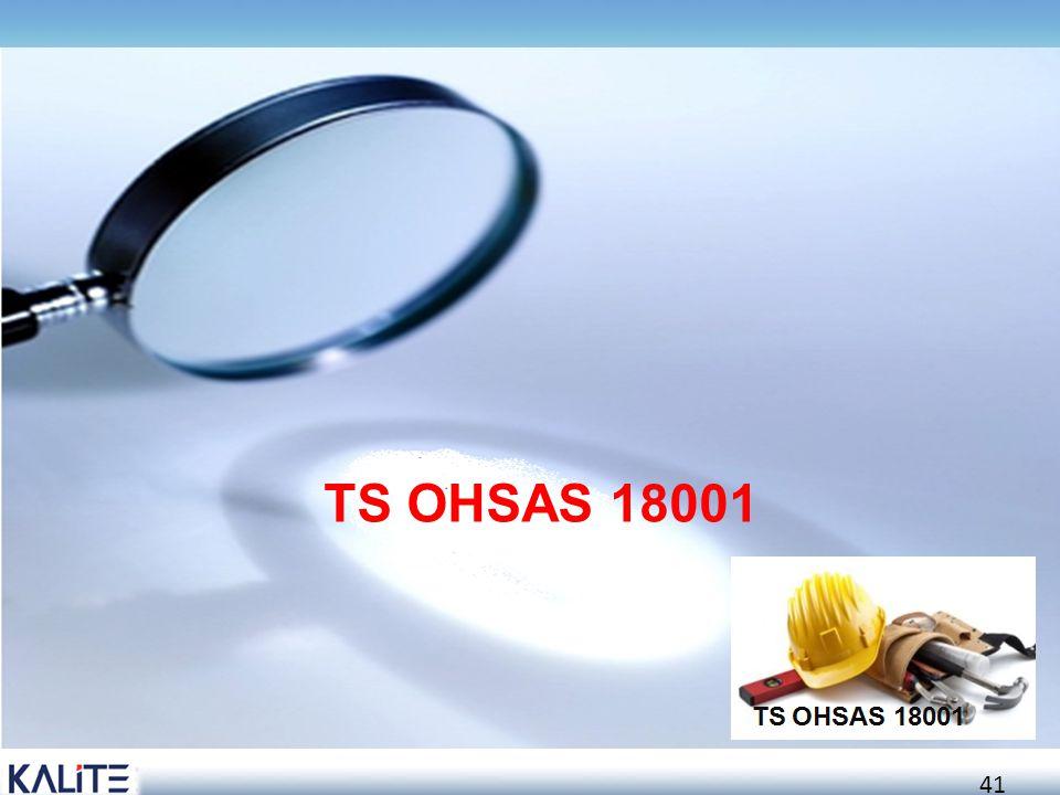 42 OHSAS 18001 kuruluşların ürün ve hizmetlerinin güvenliğinden çok çalışanın sağlığına ve işin güvenliğine yönelik bir standarttır.