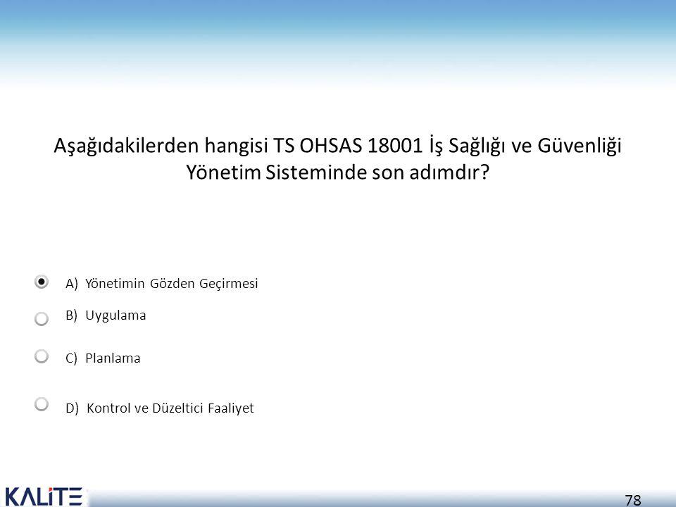 79 ISO 9000-ISO 14001-OHSAS 18001 ortak yanları nelerdir.