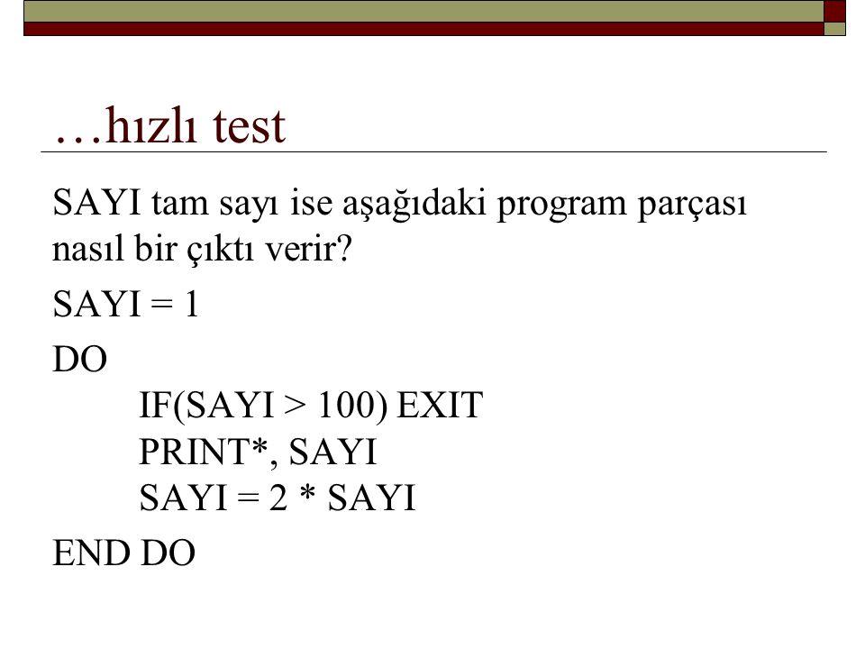 SAYI ve LIMIT tam sayı ise aşağıdaki program parçası 4 ve -2 girdileri ile nasıl bir çıktı verir.