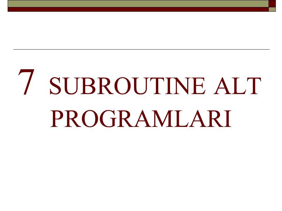 Function alt programından farkı FUN(X) fonksiyon, SUB(X) subroutine olsun… 1.