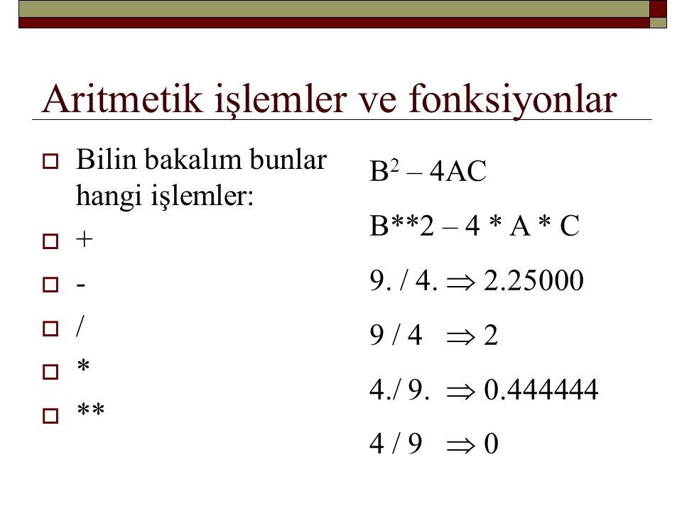 Aritmetik işlemler ve fonksiyonlar  Karışıksa ne sonuç vereceğ belli olmaz; onun için karıştırmayın.