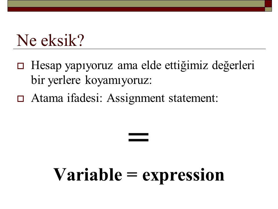 Atama ifadesi İlanlar, aslında hafızada (RAM'da) yer ayırır.