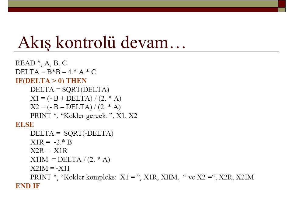 READ *, A, B, C DELTA = B*B – 4.* A * C IF(DELTA > 0) THEN DELTA = SQRT(DELTA) X1 = (- B + DELTA) / (2.