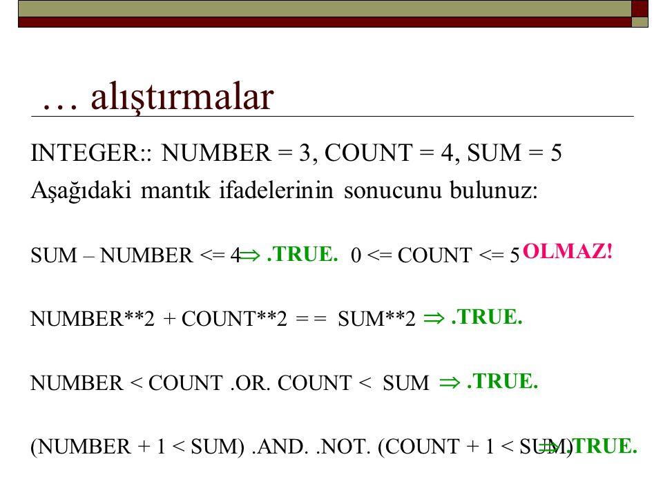 …alıştırmalar INTEGER:: X sıfırdan farklıysa.TRUE.