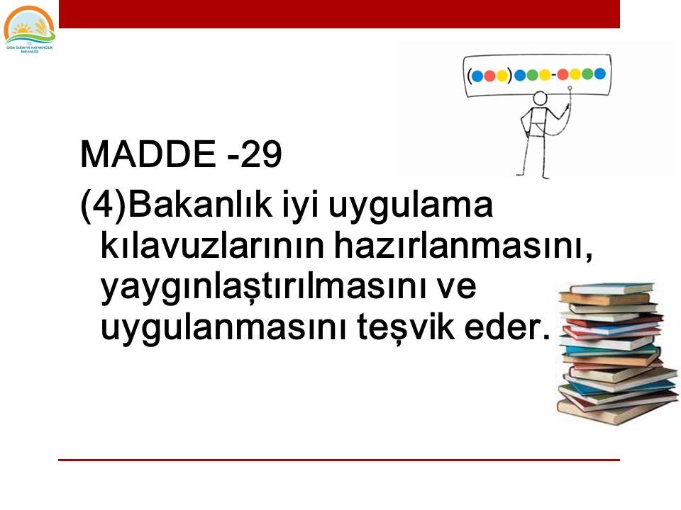 MADDE -29 (3)Birincil üretim hariç olmak üzere,gıda ve yem işletmecisi, tehlike analizi ve kritik kontrol noktaları ilkelerine dayanan gıda ve yem güv