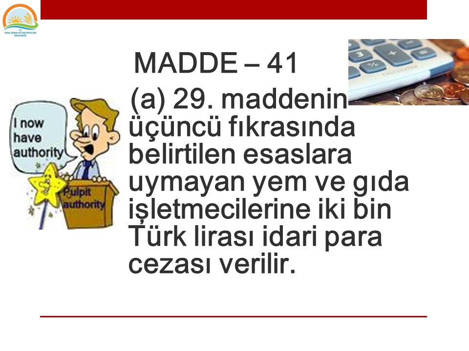 MADDE -29 (4)Bakanlık iyi uygulama kılavuzlarının hazırlanmasını, yaygınlaştırılmasını ve uygulanmasını teşvik eder.