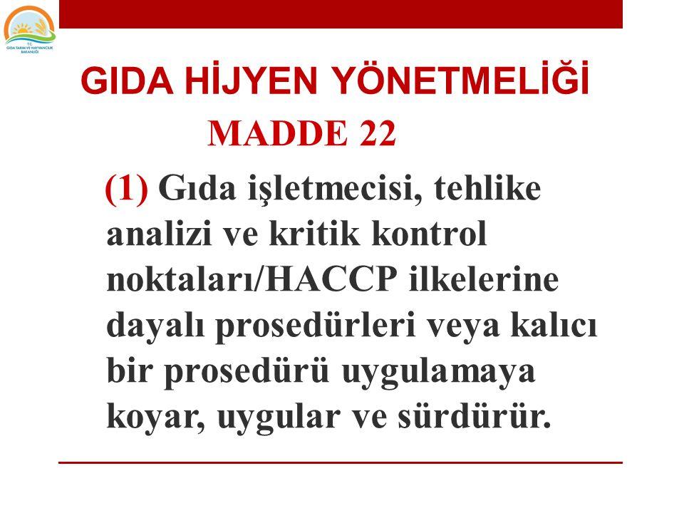 • Taşıma-MADDE 13 • Ekipman ile ilgili gereklilikler-MADDE 14 • Gıda atığı-MADDE 15 • Su tedariki-MADDE 16 • Personel hijyeni-MADDE 17 • Gıdalara uygu