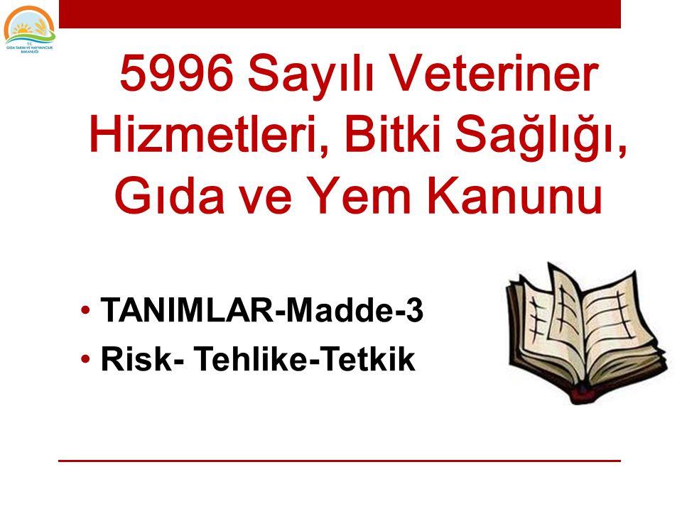 5996 Sayılı Veteriner Hizmetleri, Bitki Sağlığı, Gıda ve Yem Kanunu • 13.06.2010 tarih ve 27610 sayılı Resmi Gazete