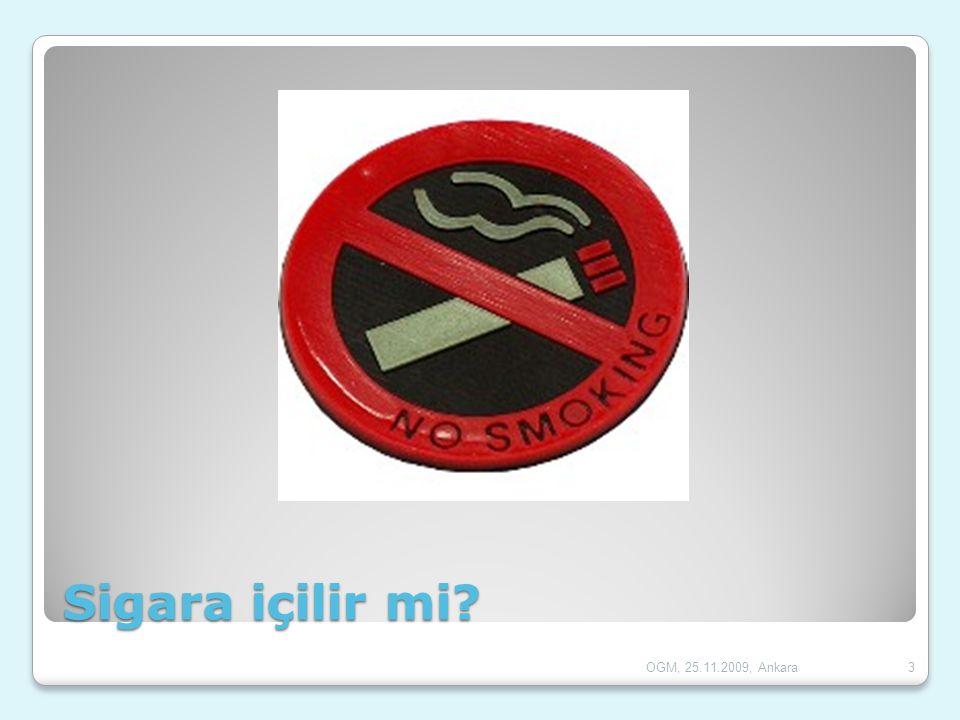 Sigara içilir mi? 3OGM, 25.11.2009, Ankara