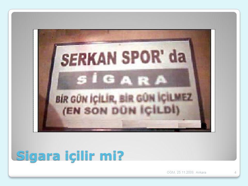 Sigara içilir mi? 4OGM, 25.11.2009, Ankara