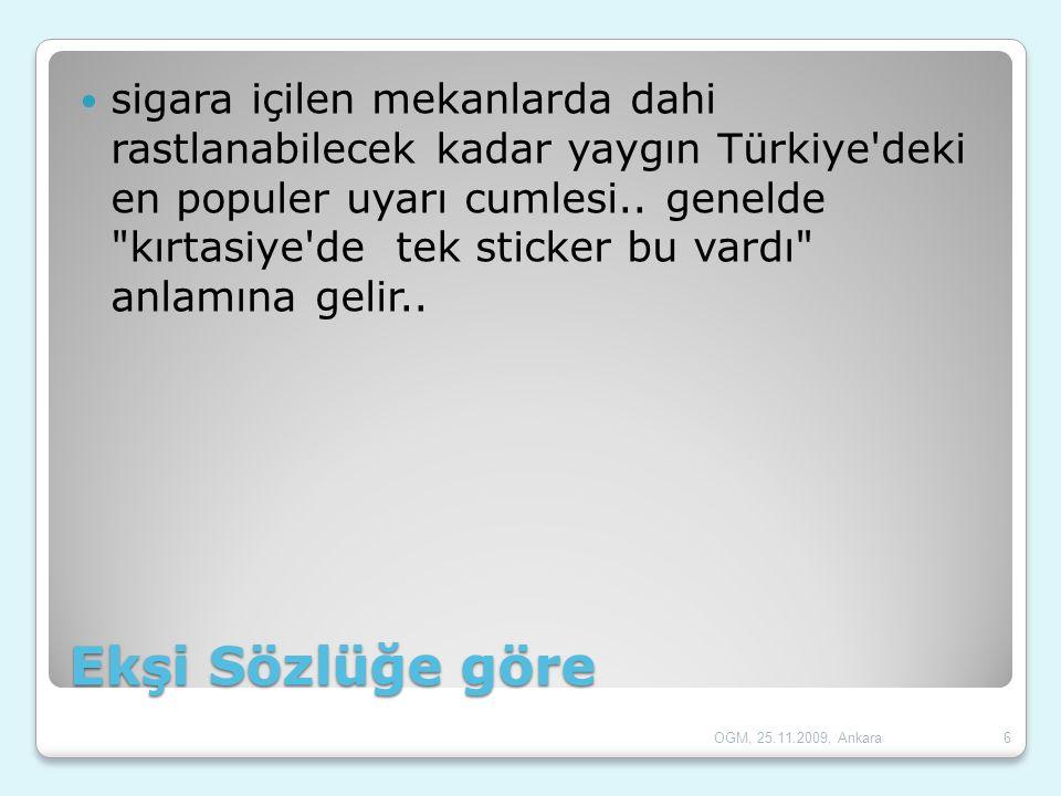 Ekşi Sözlüğe göre  sigara içilen mekanlarda dahi rastlanabilecek kadar yaygın Türkiye'deki en populer uyarı cumlesi.. genelde