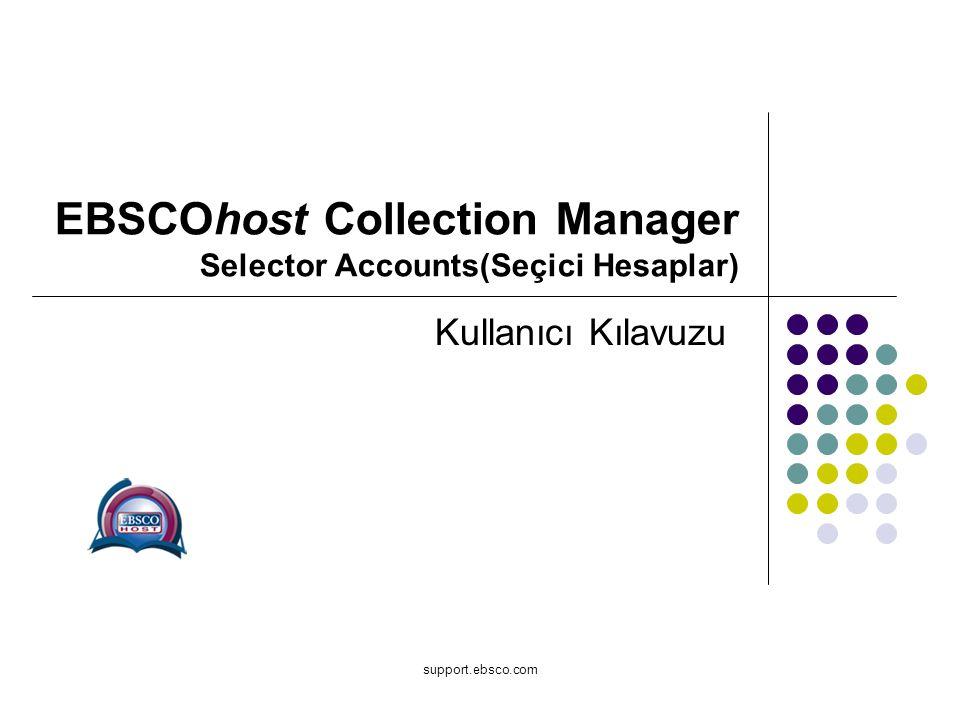 support.ebsco.com EBSCOhost Collection Manager Selector Accounts(Seçici Hesaplar) Kullanıcı Kılavuzu