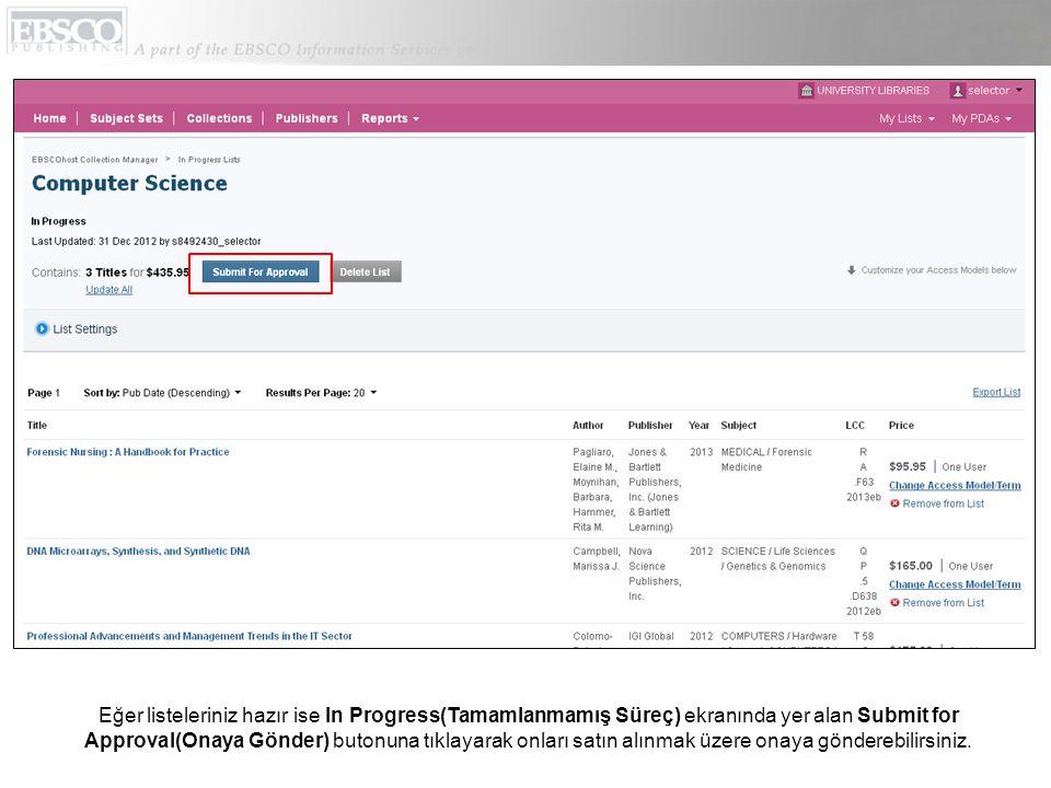 Eğer listeleriniz hazır ise In Progress(Tamamlanmamış Süreç) ekranında yer alan Submit for Approval(Onaya Gönder) butonuna tıklayarak onları satın alınmak üzere onaya gönderebilirsiniz.