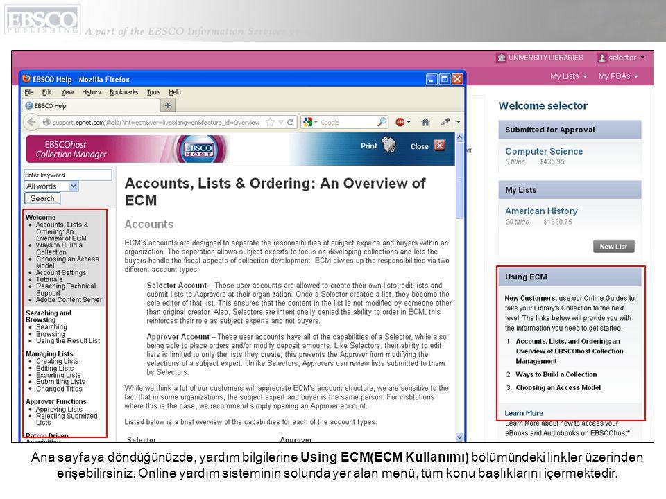 Ana sayfaya döndüğünüzde, yardım bilgilerine Using ECM(ECM Kullanımı) bölümündeki linkler üzerinden erişebilirsiniz. Online yardım sisteminin solunda