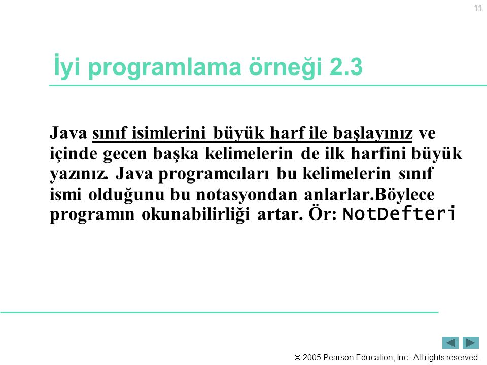  2005 Pearson Education, Inc. All rights reserved. 11 İyi programlama örneği 2.3 Java sınıf isimlerini büyük harf ile başlayınız ve içinde gecen başk