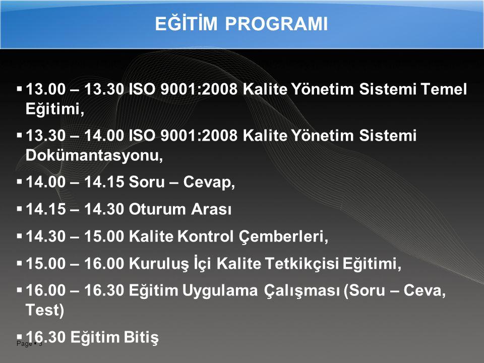 Page  2  Kalite kavramları ve kalitenin gelişiminin anlaşılmasını sağlamak,  Kalite Prensiplerinin anlaşılmasının sağlamak,  TS EN ISO 9001:2008 Kalite Yönetim Sistemi standart maddelerinin anlaşılmasını sağlamak,  ISO 9001:2008 Kalite Yönetim Sistemi Dokümatasyon yapısını ve uygulatılmasını kavratmak.