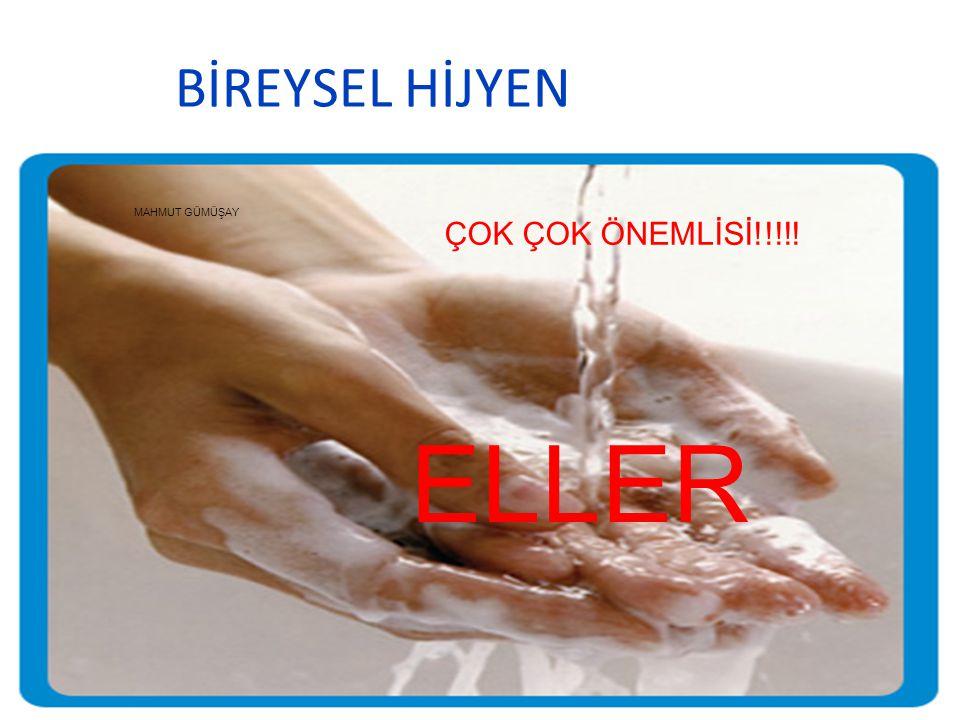 BİREYSEL HİJYEN MAHMUT GÜMÜŞAY ÇOK ÇOK ÖNEMLİSİ!!!!! ELLER