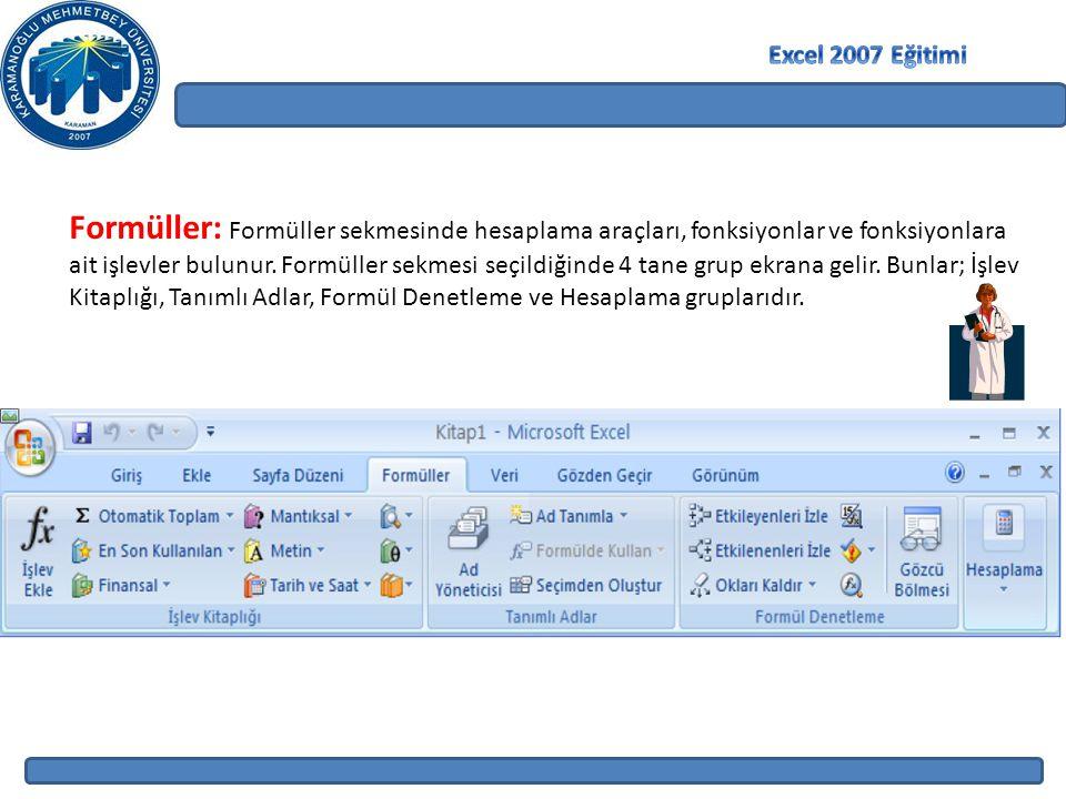 Formüller: Formüller sekmesinde hesaplama araçları, fonksiyonlar ve fonksiyonlara ait işlevler bulunur.