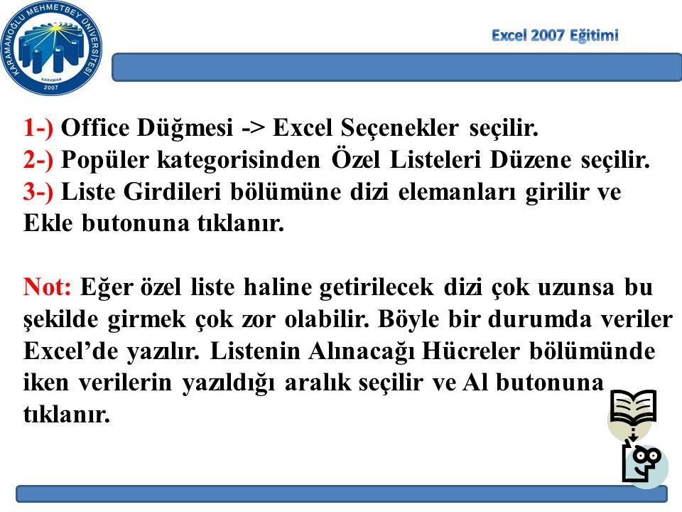 1-) Office Düğmesi -> Excel Seçenekler seçilir.