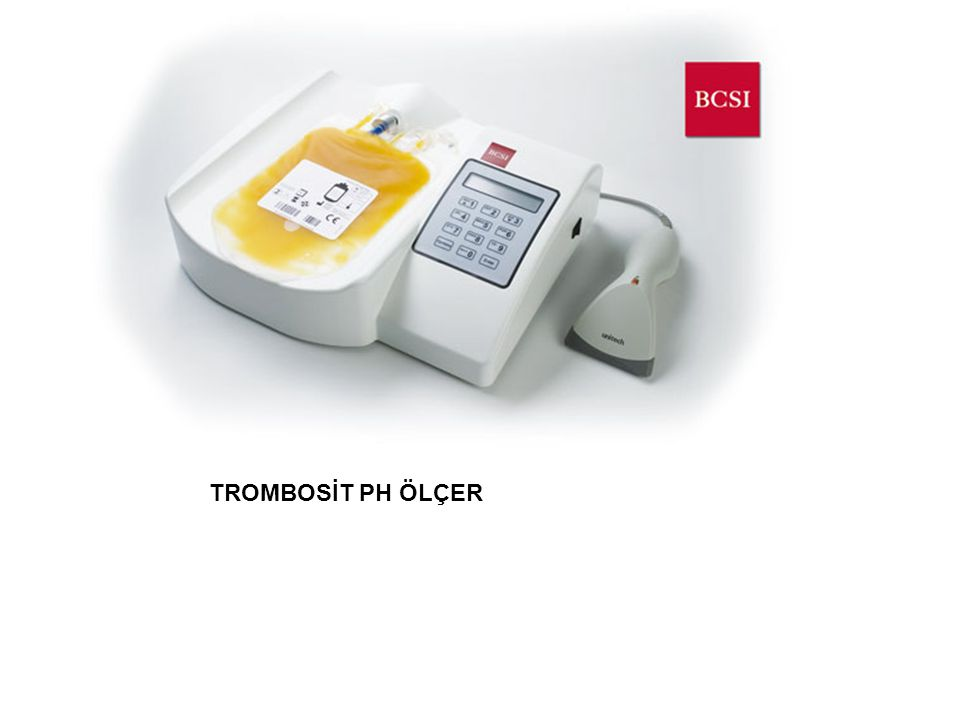 BCSI PH1000 TM,torbanın sterilitesini bozmadan (non invasiv) kolay ve doğru platelet pH'sı ölçen dünya'daki ilk cihazdır.