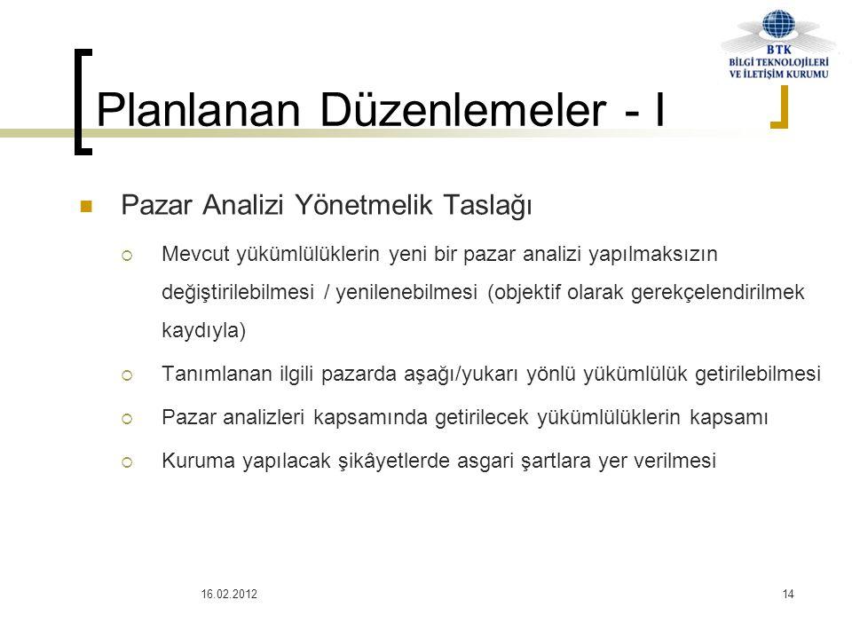 16.02.201214  Pazar Analizi Yönetmelik Taslağı  Mevcut yükümlülüklerin yeni bir pazar analizi yapılmaksızın değiştirilebilmesi / yenilenebilmesi (ob