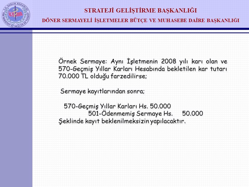 SERMAYE HESAPLARI  1-Sağlık Bakanlığından A Döner Sermaye İşletmesine 01.10.2009 tarihinde 50.000 TL tutarında sermaye (Nominal) gönderilmiştir. Muha