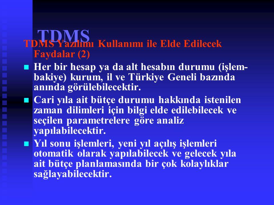 TDMS TDMS Yazılımı Kullanımı ile Elde Edilecek Faydalar (1)   Sağlık Bakanlığı ve Maliye Bakanlığı yetkilileri, istedikleri kriterlere uygun mali bi