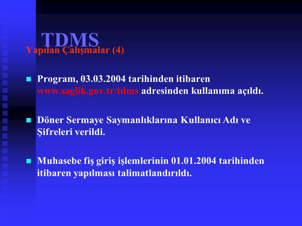TDMS Yapılan Çalışmalar (3)   Pilot uygulama Ankara 9 Nolu DSS'de yapıldı. 407 fiş giriş işlemi yapılarak yıl sonu kapanış işlemleri gerçekleştirild