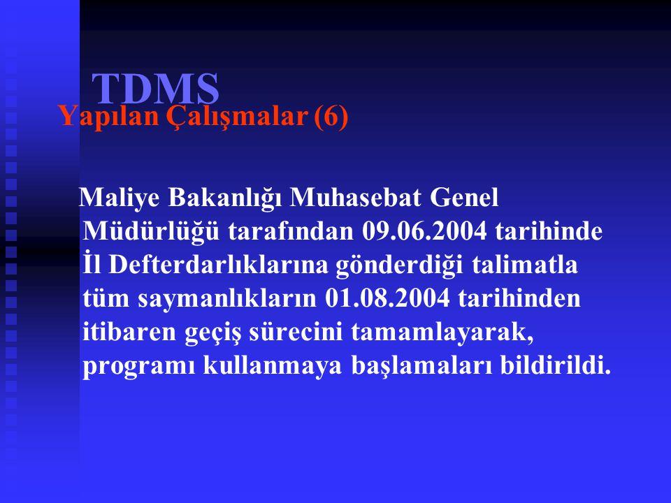 TDMS Yapılan Çalışmalar (5) Döner Sermaye Saymanlıklarının programı kullanılabilmesi için gerekli olan;   Altyapı ihtiyaçları (bilgisayar ve çevre b
