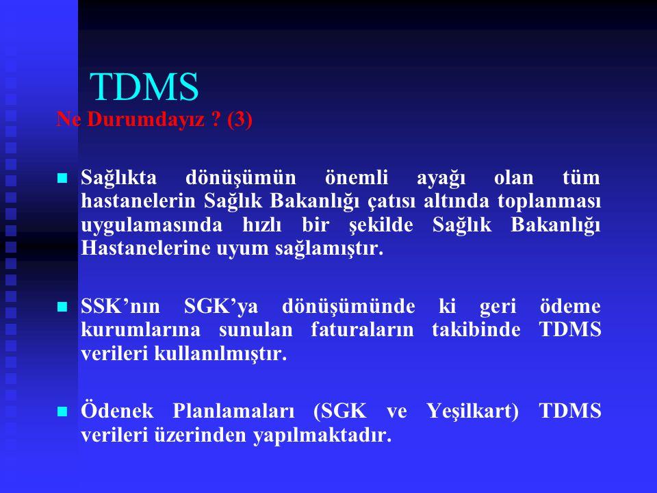 TDMS Ne Durumdayız ? (2)   Bakanlığımızca haftanın üç günü hazırlanan mali tablolar; Bakanımız, Müsteşarımız ve diğer üst düzey yöneticiler ile Mali