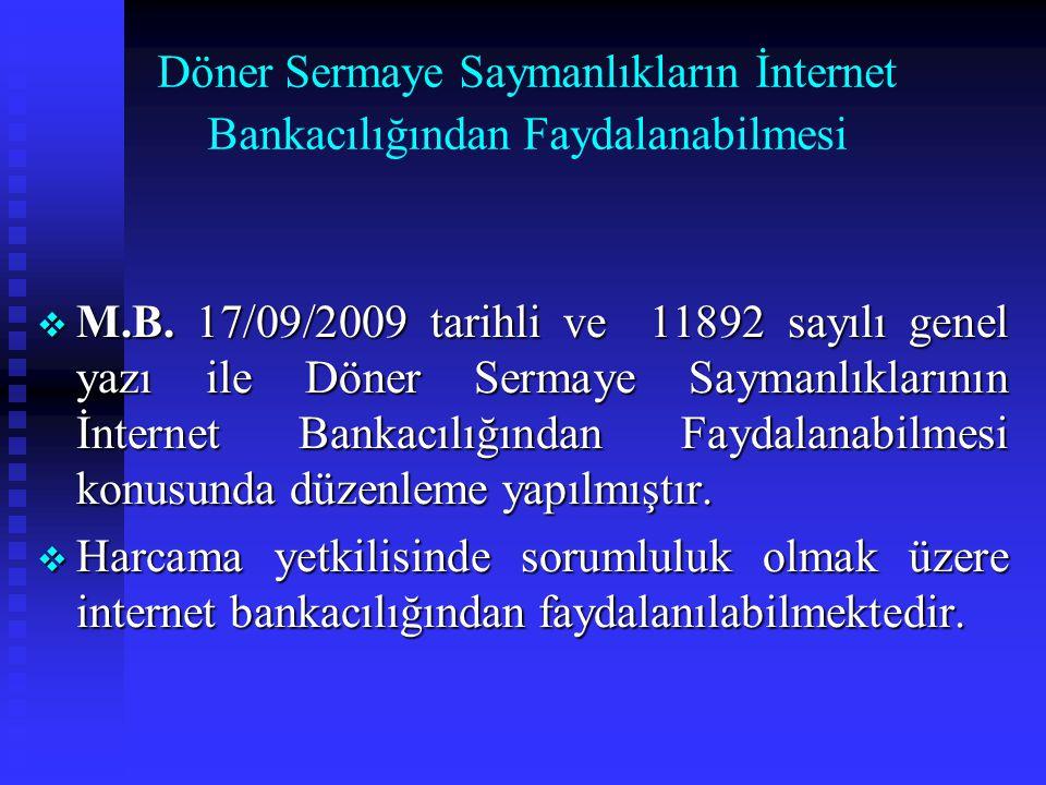 Döner Sermaye Saymanlıkların Banka Hesapları  M.B. 14/07/2009 tarihli ve 9099 sayılı genel yazı ile Döner Sermaye Saymanlıklarının Banka Hesapları ko