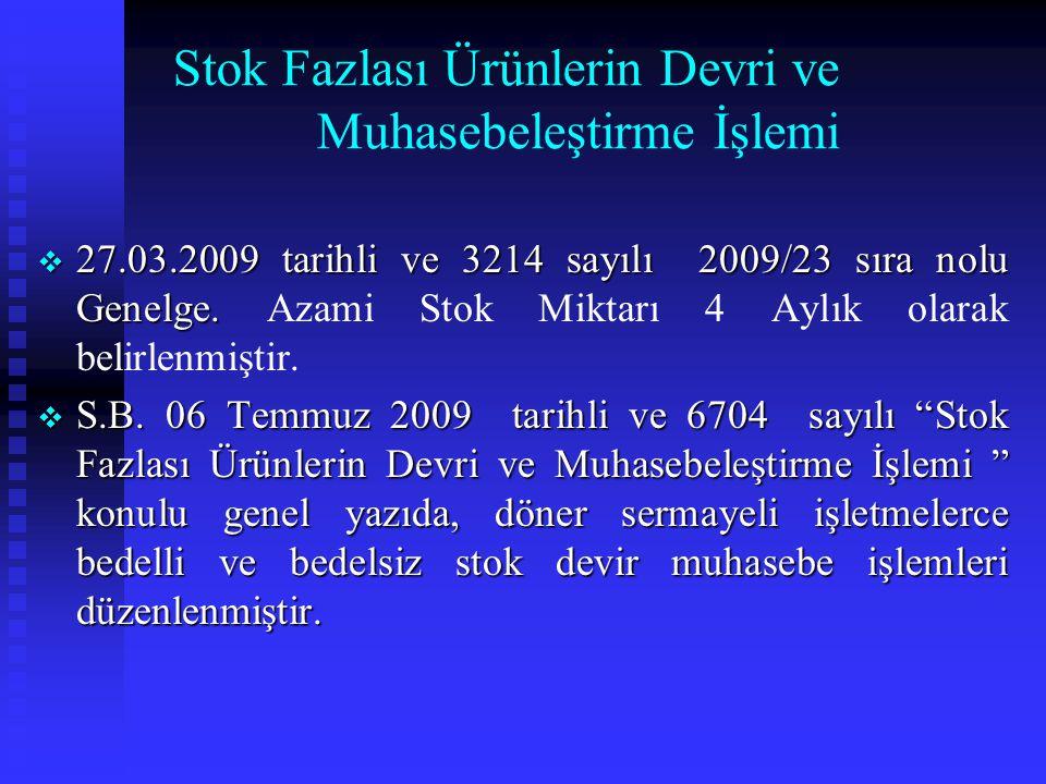 """Stok Kayıt İşlemleri  M.B.28/08/2008 tarihli ve 13015 sayılı """"Stok kayıt işlemleri"""" konulu genel yazıda, döner sermayeli işletmelerce bildirilen stok"""