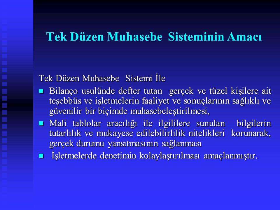 Tekdüzen Muhasebe Sisteminin Gelişimi  Muhasebecilik mesleğinin 3568 sayılı Serbest Muhasebecilik, Serbest Muhasebeci, Mali Müşavirlik ve Yeminli Mal
