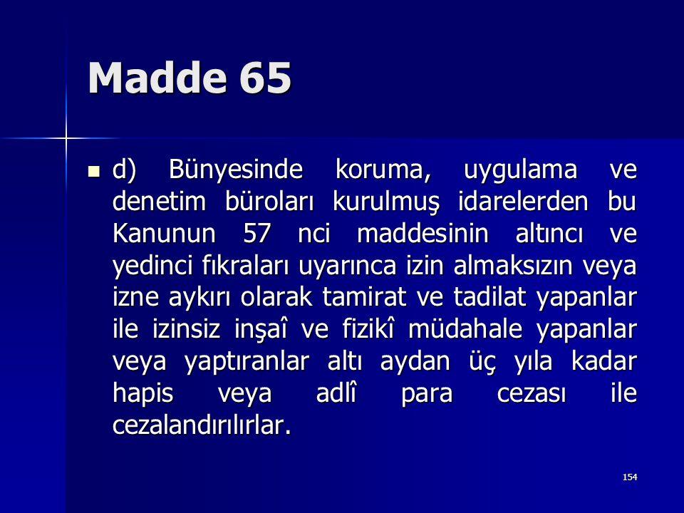 Madde 65  d) Bünyesinde koruma, uygulama ve denetim büroları kurulmuş idarelerden bu Kanunun 57 nci maddesinin altıncı ve yedinci fıkraları uyarınca