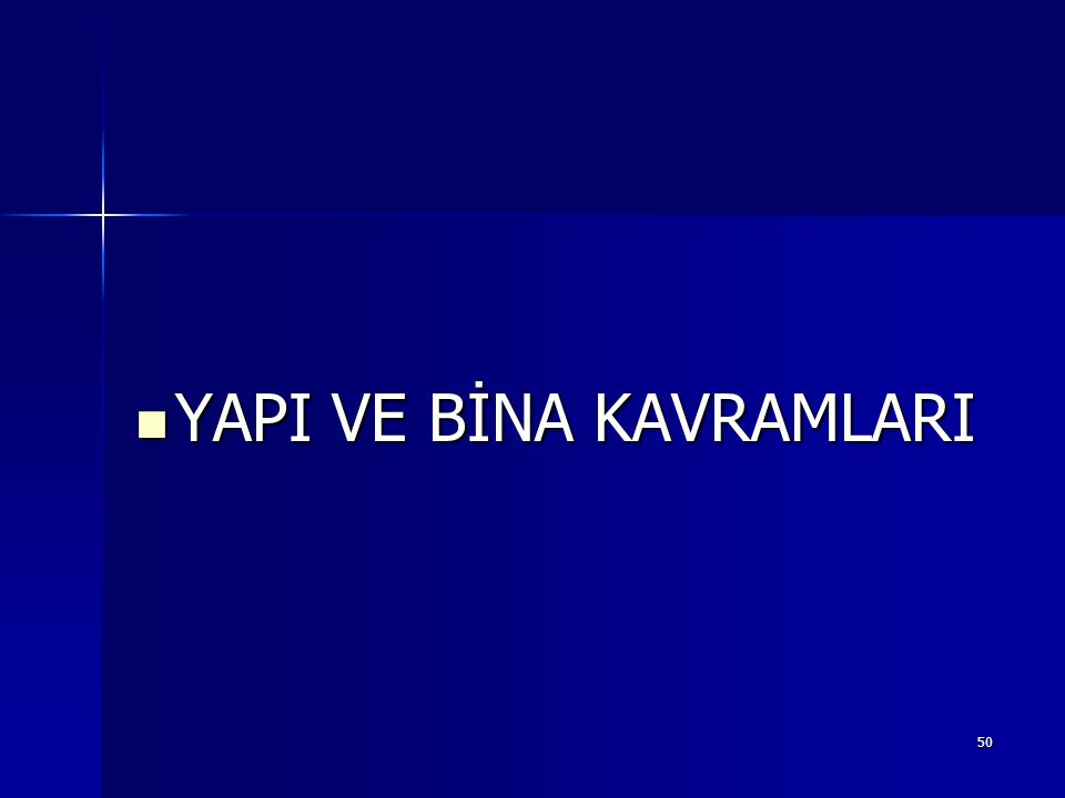  YAPI VE BİNA KAVRAMLARI 50