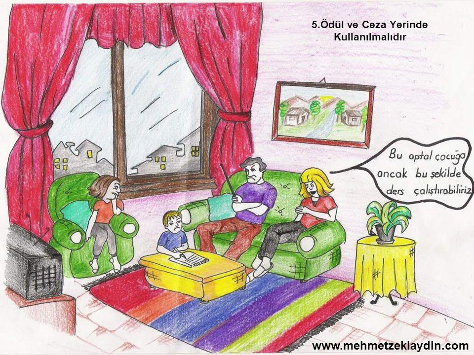 5.Ödül ve Ceza Yerinde Kullanılmalıdır www.mehmetzekiaydin.com